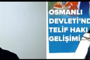 """""""Osmanlı Devleti'nde Telif Haklarının Gelişimi"""" isimli söyleşi gerçekleştirildi."""
