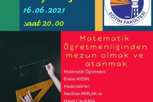 """""""Matematik Öğretmenliğinden Mezun Olmak ve Atanmak"""" isimli söyleşi"""